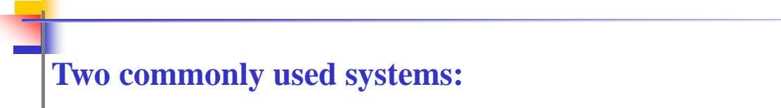 Two commonly used systems:
