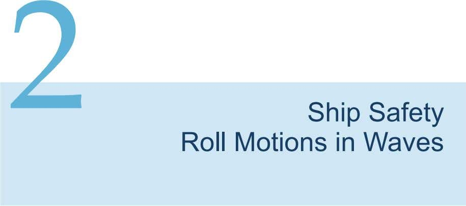 3 Ship Roll Motions in Waves: General Aspects Potentially dangerous situations for ships operating in