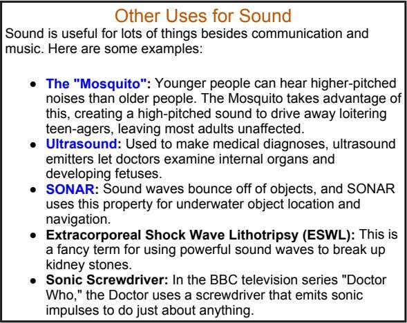 Other Uses for Sound Sound is useful for lots of things besides communication and music. Here