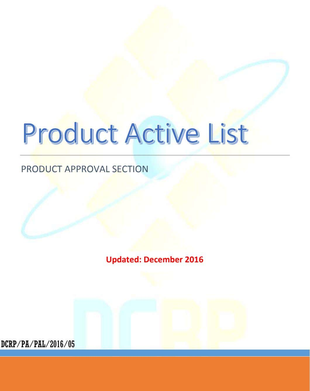 PRODUCT APPROVAL SECTION Updated: December 2016 DCRP/PA/PAL/2016/05