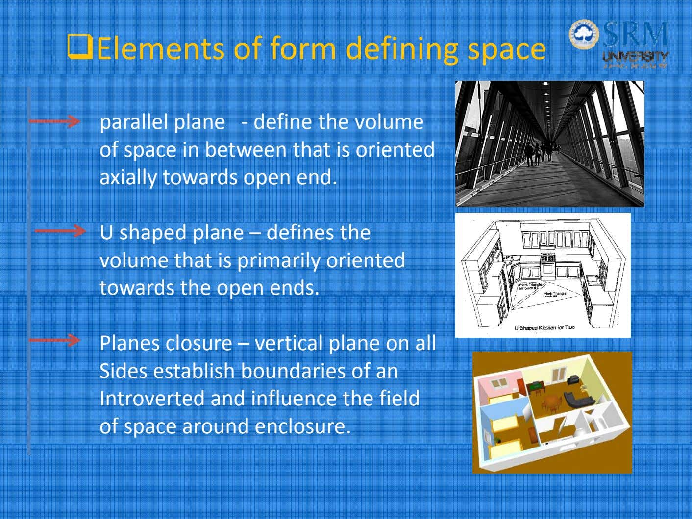 Elements of form defining space parallel plane ‐ define the volume of space in between