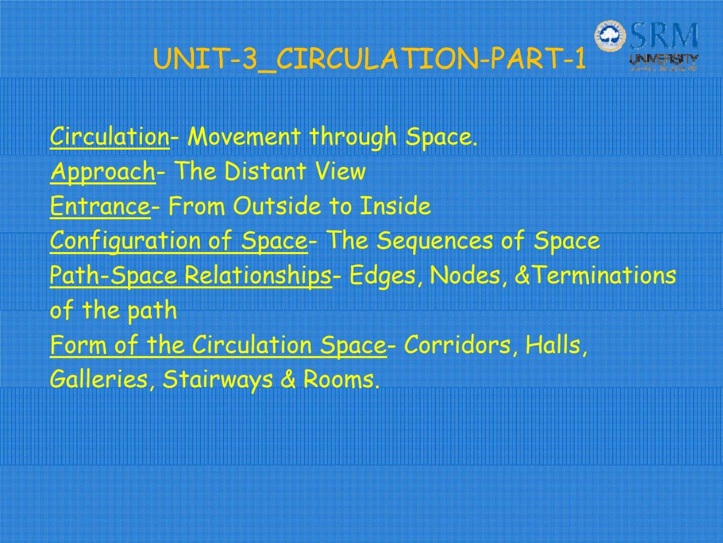 UNITUNIT--3_CIRCULATION3_CIRCULATION--PARTPART--11 Circulation- Movement through Space. Approach- The Distant View