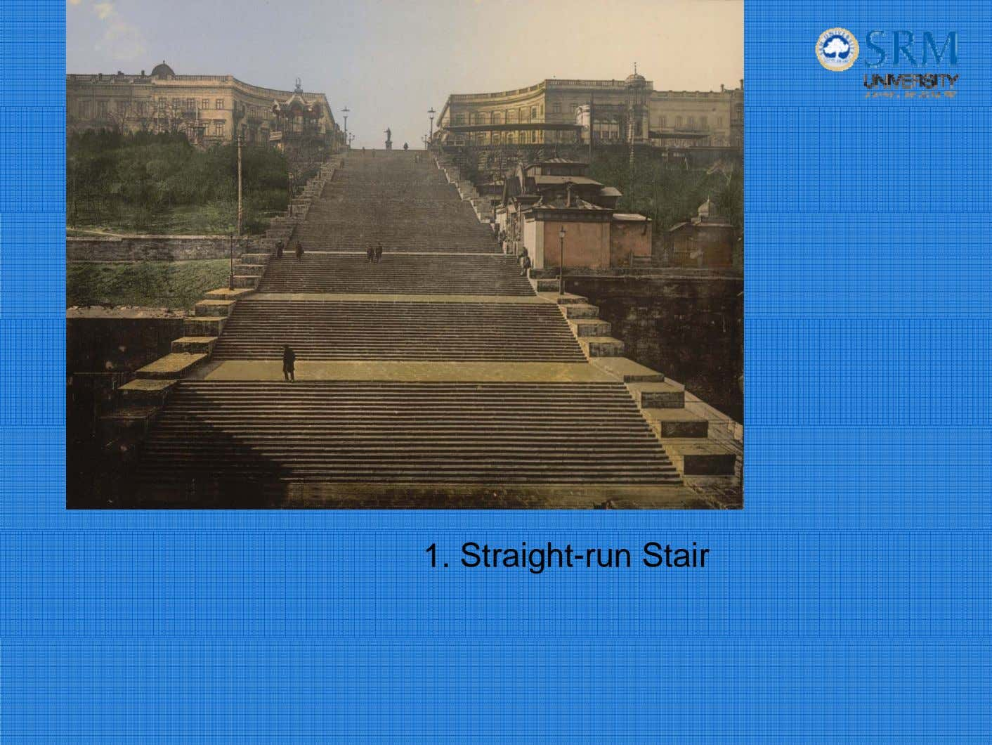 1. Straight-run Stair