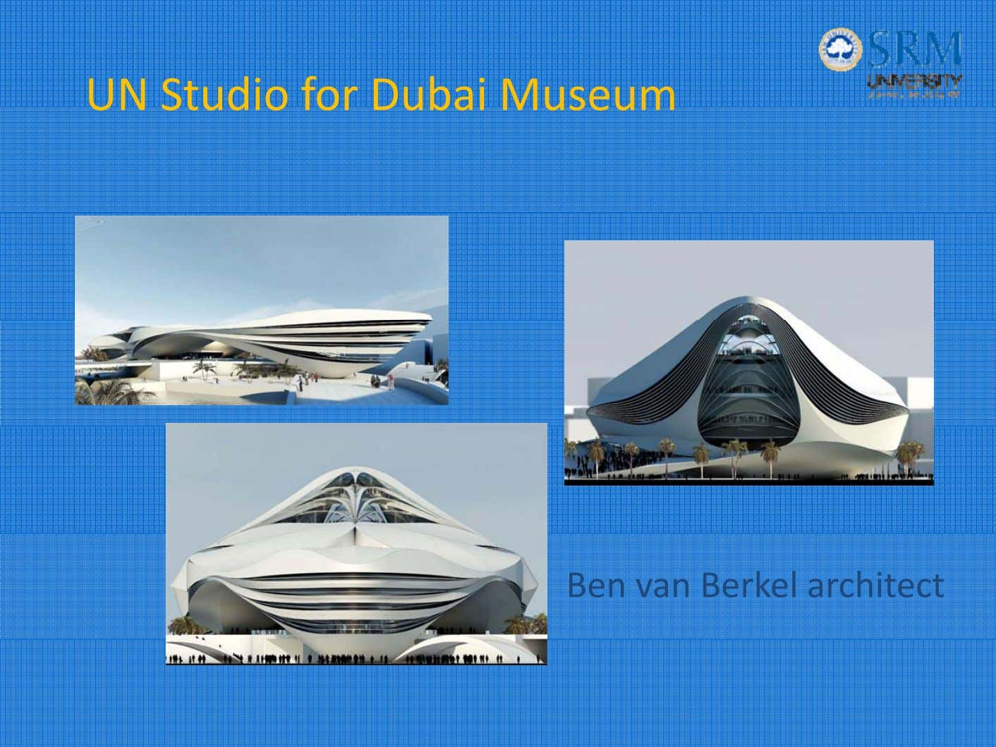 UN Studio for Dubai Museum Ben van Berkel architect