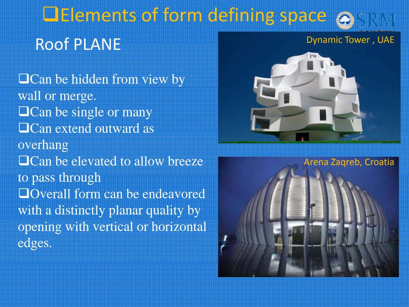 Elements of form defining space D y namic Tower , UAE Roo PLANE f Can