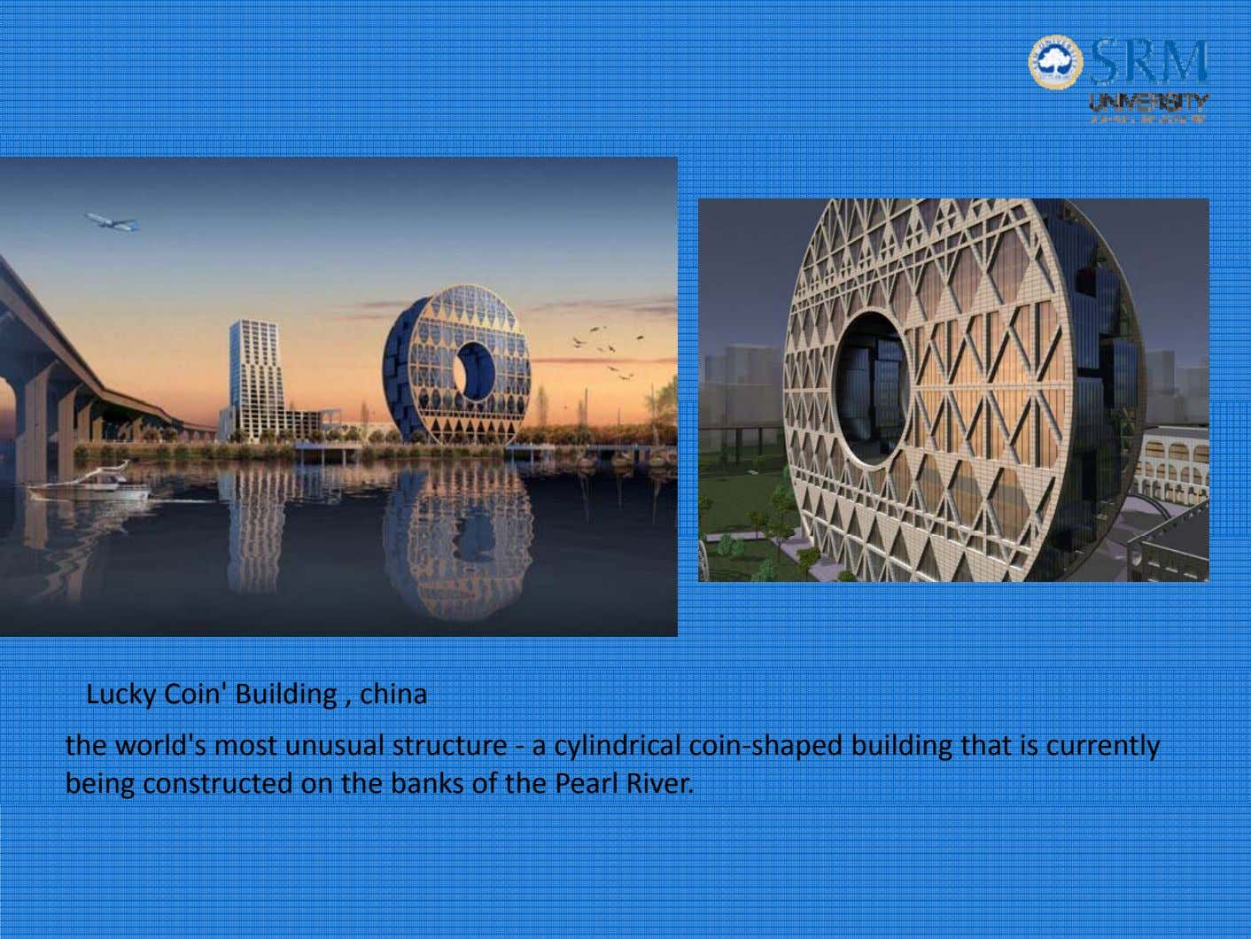 Lucky Coin' Building , china the world's most unusual structure ‐ a cylindrical coin ‐
