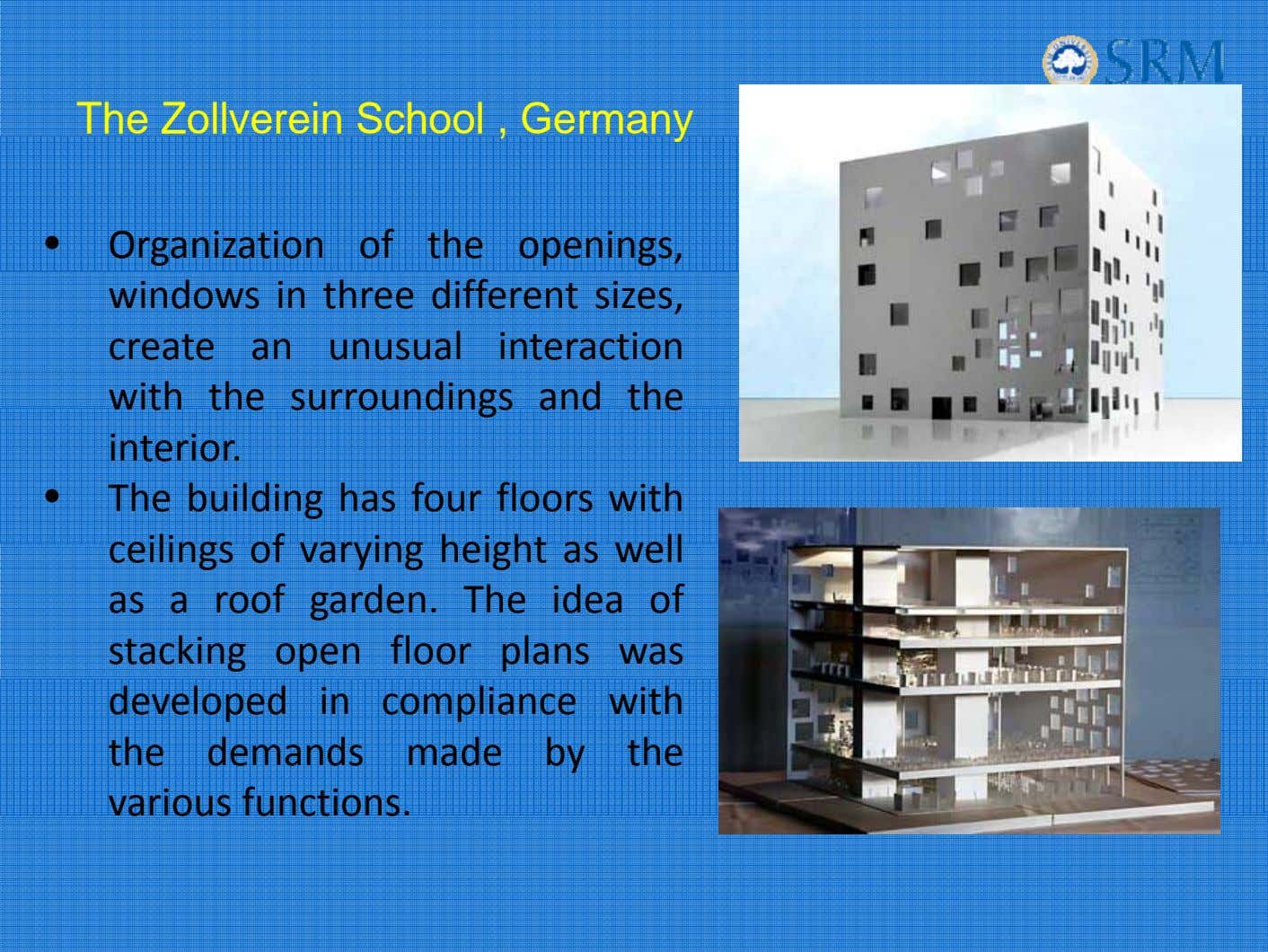 The Zollverein School , Germany • Organization of the openings, windows in three different sizes,