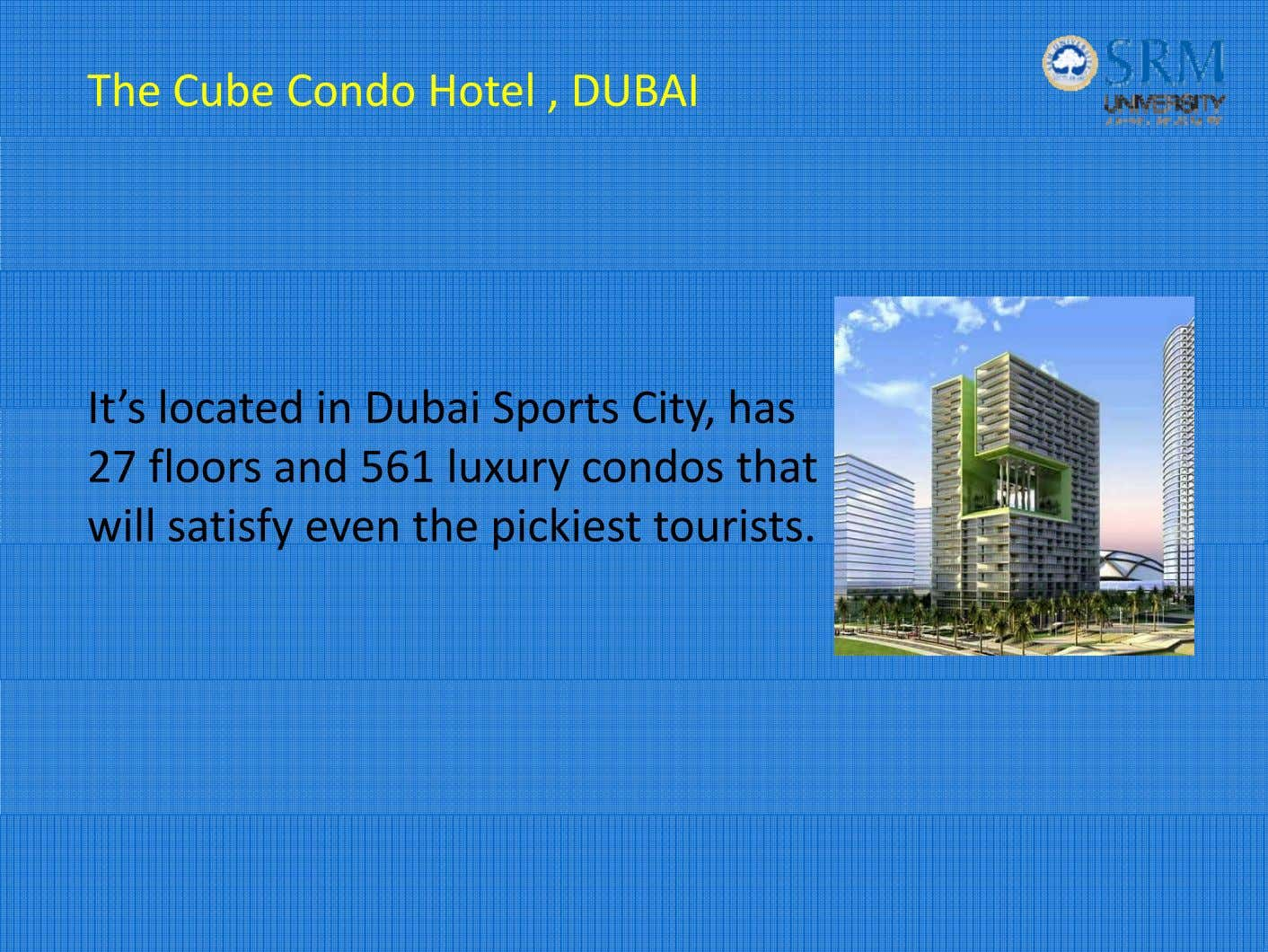 The Cube Condo Hotel , DUBAI I t 's located in Dubai Sports City, has