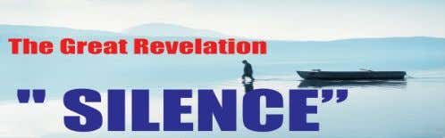 1. Scripture as the revelation of God. 2. Discover the revelation that silence brings. 3.