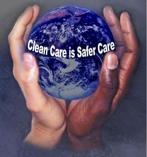 1st GLOBAL PATIENT SAFETY CHALLENGE To reduce health care-associated infections Hand hygiene as the cornerstone