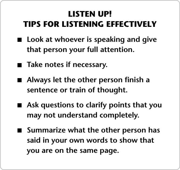 LISTEN UP! TIPS FOR LISTENING EFFECTIVELY Look at whoever is speaking and give that person