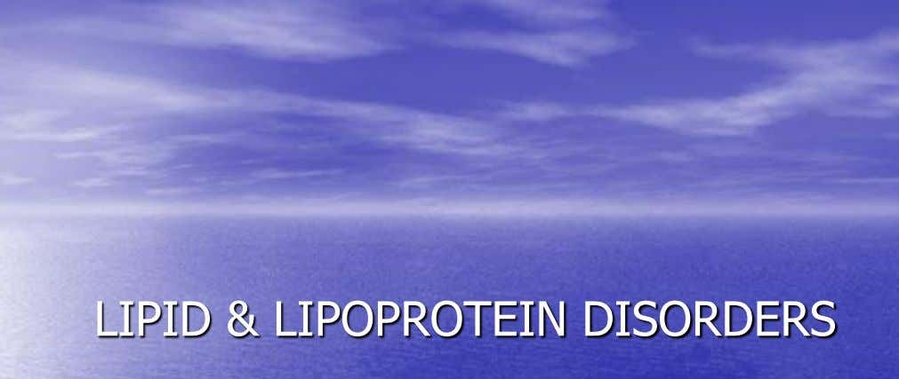 LIPID & LIPOPROTEIN DISORDERS