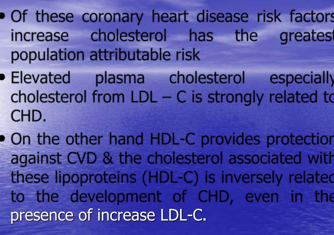 presence of increase LDL-C.