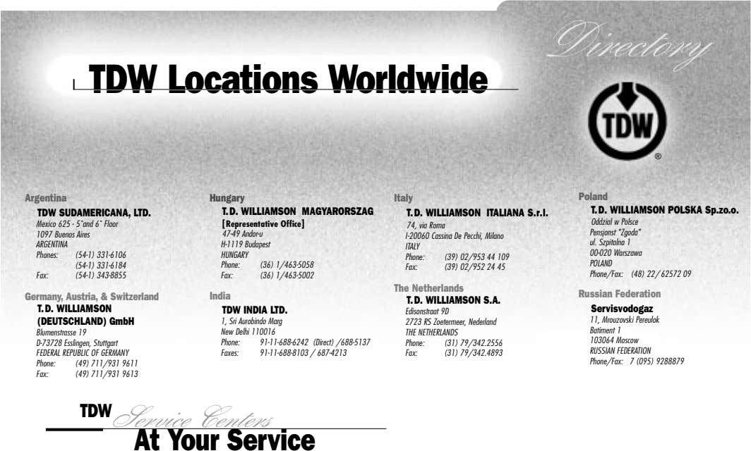 Directory TDW Locations Worldwide ® Argentina TDW SUDAMERICANA, LTD. Hungary T.D. WILLIAMSON MAGYARORSZAG Italy
