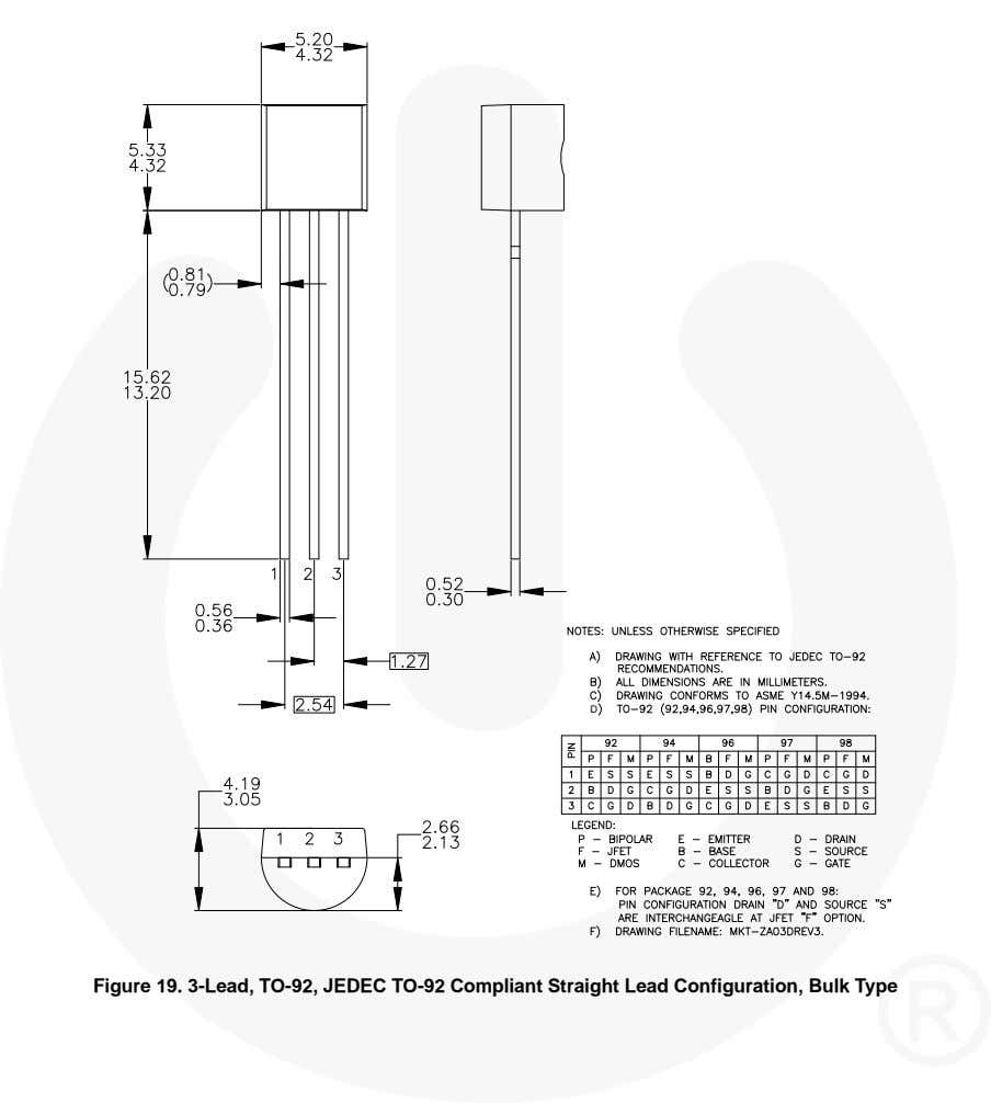 D Figure 19. 3-Lead, TO-92, JEDEC TO-92 Compliant Straight Lead Configuration, Bulk Type
