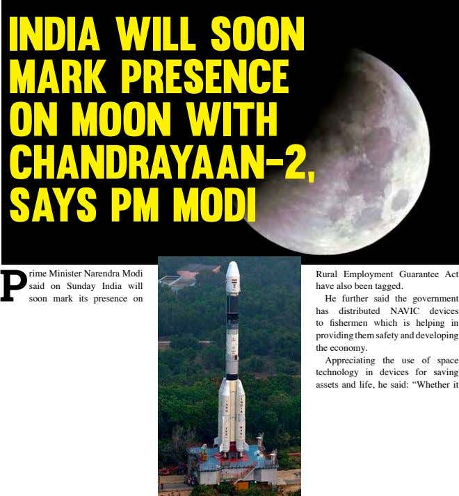 INDIA WILL SOON MARK PRESENCE ON MOON WITH CHANDRAYAAN-2, SAYS PM MODI P rime Minister