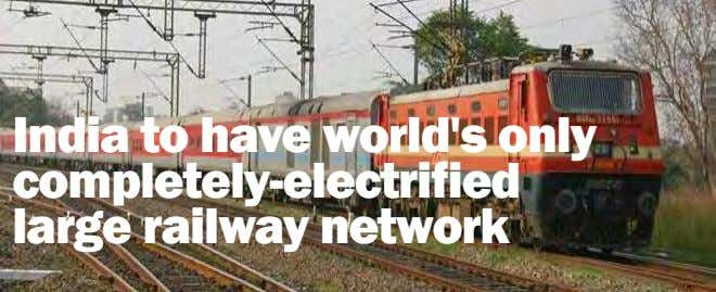 India to have world's only completely-electrified large railway network