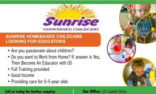 SUNRISE HOMEBASED CHILDCARE LOOKING FOR EDUCATORS • Are you passionate about children? • Do you