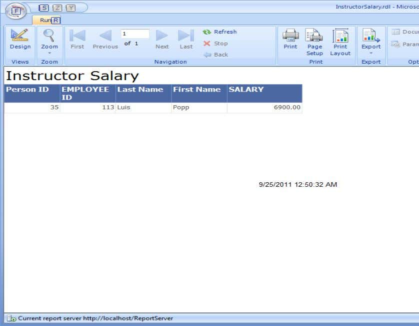 66 Figure 17: The Report Results for Instructor Salary. The next example report I have developed