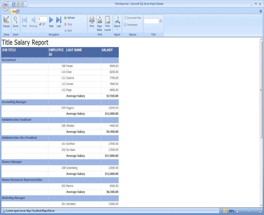 70 Figure 21: The Report Results for the Salary Report. The following is an example of