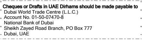 Cheques or Drafts in UAE Dirhams should be made payable to Dubai World Trade Centre
