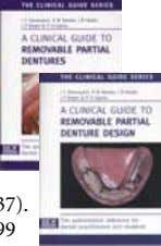 and A Clinical Guide to Removable Partial Denture Design (ISBN 0-904588-637). Available from Macmillan on 01256