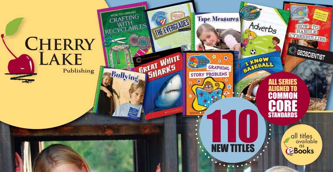 ALL SERIES ALIGNED TO COMMON CORE STANDARDS 110 available as NEW TITLES Books