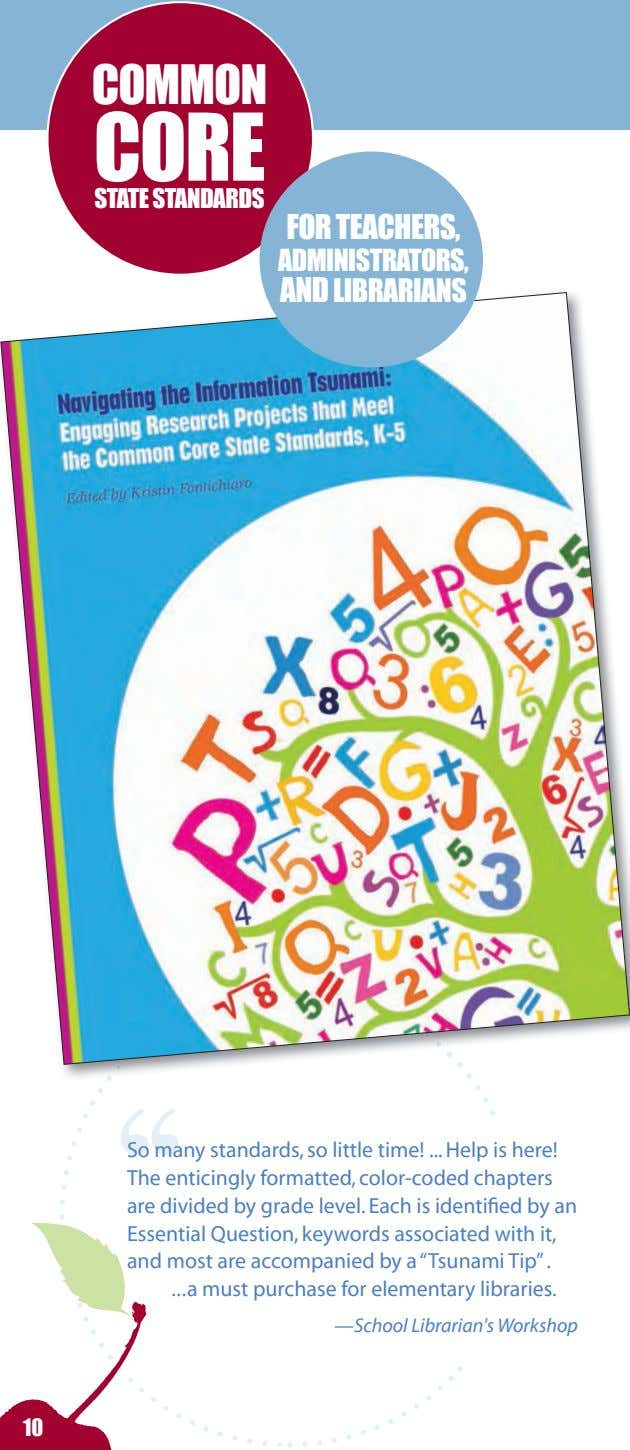 COMMON CORE STATE STANDARDS FOR TEACHERS, ADMINISTRATORS, AND LIBRARIANS So many standards, so little time!