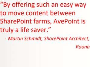 """By offering such an easy way to move content between SharePoint farms, AvePoint is truly"