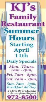 KJ's Family Restaurant Summer Hours Starting April 11th Daily Specials Mon.-Thurs. 7am -7pm, Fri. 7am