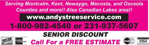 Serving Montcalm, Kent, Newaygo, Mecosta, and Osceola Counties and more!! Also Canadian Lakes area!!