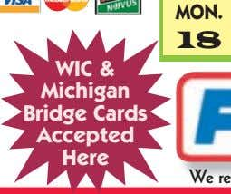MON. 18 WIC & Michigan Bridge Cards Accepted Here