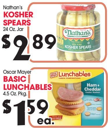 Nathan's KOSHER SPEARS 24 Oz. Jar $ 2 89 Oscar Mayer BASIC LUNCHABLES 4.5 Oz.