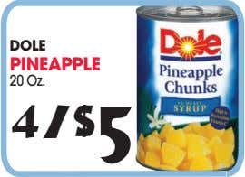 DOLE PINEAPPLE 20 Oz. 4/$ 5