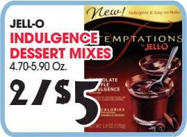 JELL-O INDULGENCE DESSERT MIXES 4.70-5.90 Oz. 2/$ 5