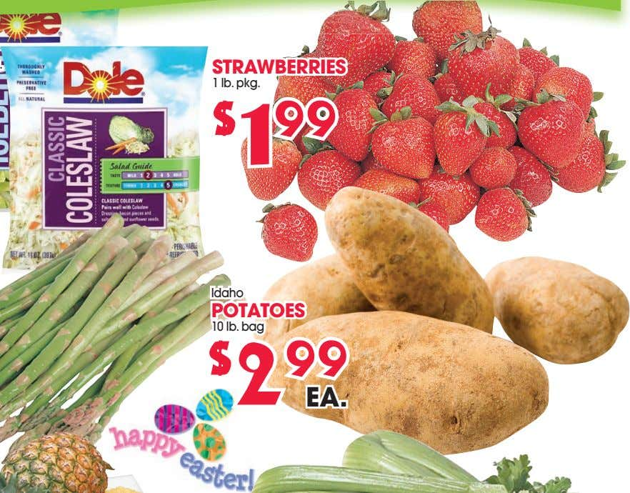 STRAWBERRIES 1 lb. pkg. $ 1 99 Idaho POTATOES 10 lb. bag $ 2 99