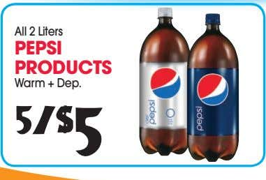All 2 Liters PEPSI PRODUCTS Warm + Dep. 5/$ 5