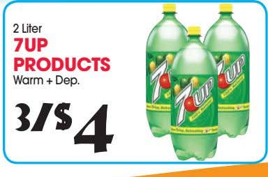2 Liter 7UP PRODUCTS Warm + Dep. 3/$ 4