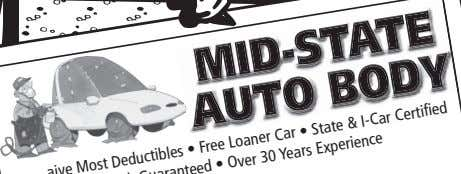 MID-STATE AUTO BODY Car • State & I-Car Certified Most Deductibles Free Loaner • Years