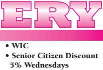 • WIC • Senior Citizen Discount 5% Wednesdays