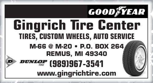 Gingrich Tire Center TIRES, CUSTOM WHEELS, AUTO SERVICE M-66 @ M-20 • P.O. BOX 264
