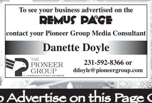 To see your business advertised on the Remus Page contact your Pioneer Group Media Consultant