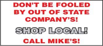 DON'T BE FOOLED BY OUT OF STATE COMPANY'S! SHOP LOCAL! CALL MIKE'S!