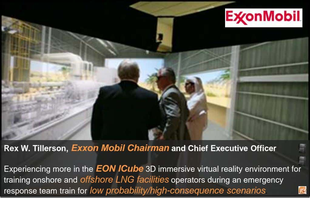 Rex W. Tillerson, Exxon Mobil Chairman and Chief Executive Officer Experiencing more in the EON