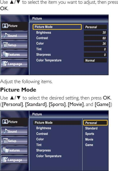 Use ▲/▼ to select the item you want to adjust, then press OK. Picture Picture