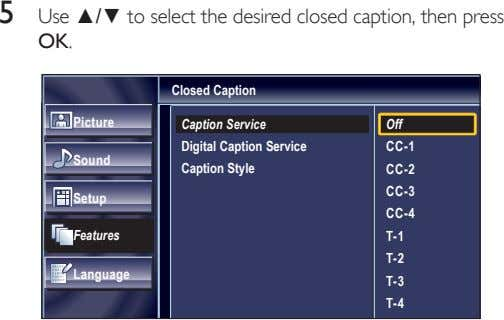 5 Use ▲/▼ to select the desired closed caption, then press OK. Closed Caption Picture
