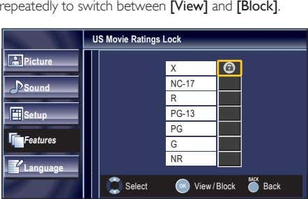 repeatedly to switch between [View] and [Block]. US Movie Ratings Lock Picture X NC-17 Sound