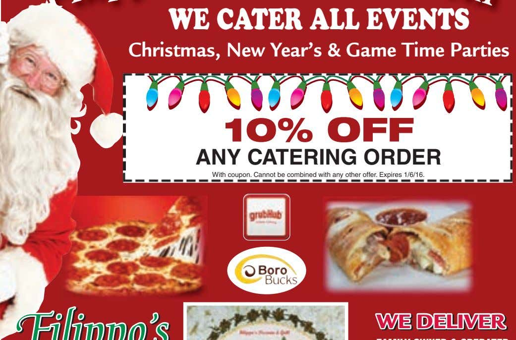 WE CATER ALL EVENTS Christmas, New Year's & Game Time Parties 10% OFF ANY CATERING