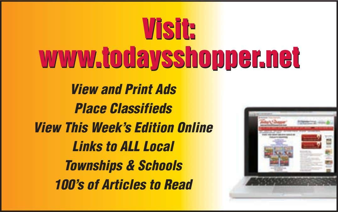 Visit: Visit: www.todaysshopper.net www.todaysshopper.net View and Print Ads Place Classifieds View This Week's