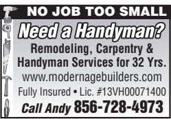 NO JOB TOO SMALL Remodeling, Carpentry & Handyman Services for 32 Yrs. www.modernagebuilders.com Fully Insured